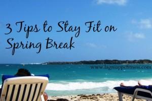 stay fit on spring break | lagniappe fitness