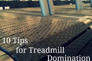 10 tips treadmill domination